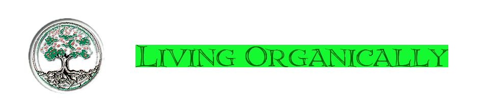 Living Organically